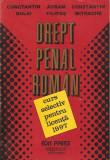 C. BULAI, A. FILIPAS, C. MITRACHE - DREPT PENAL ROMAN - CURS SELECTIV PENTRU LICENTA {1997, 460 p.}, Alta editura