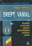 CARMEN MLADEN - DREPT VAMAL - AUXILIAR CURRICULAR PENTRU SPECIALITATEA LUCRATOR VAMAL  {2000, 336 p.}, Alta editura