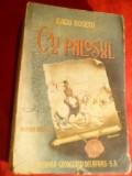 Radu Rosetti - Cu Palosul - Ed. Cugetarea 1943 , vol I