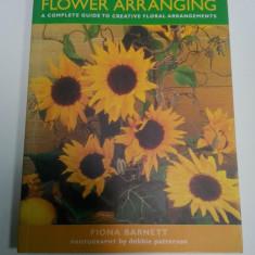 FLOWER ARRANGING - a complete guide to creative floral arrangements ( carte-album de aranjamente florale)