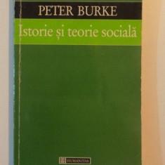 Istorie si teorie sociala / Peter Burke 1999 Humanitas - Filosofie