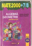 (C5732) MATE 2000+7/8. ALGEBRA, GEOMETRIE DE ANTON NEGRILA SI MARIA NEGRILA, PARTEA II , CLASA A VII-A