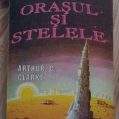 Arthur C Clarke - Orasul si Stelele - Carte SF