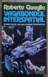 Roberto Quaglia - Vagabondul Interspatial