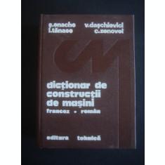 S. ENACHE, V. DASCHIEVICI, I. TANASE, C. ZENOVEI - DICTIONAR DE CONSTRUCTII DE MASINI FRANCEZ-ROMAN