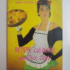 RETETE CULINARE PENTRU TOTI de MARIA CRISTE SOIMU, 1993 - Carte Retete traditionale romanesti