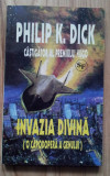 Philip K Dick - Invazia Divina