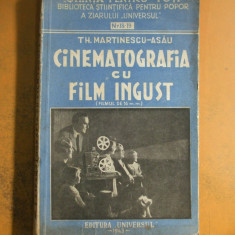 Th.Martinescu - Asau Cinematografia cu film ingust filmul de 16 mm Bucuresti 1943, Alta editura