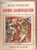 (C5798) MIHAIL SADOVEANU - NEAMUL SOIMARESTILOR, EDITURA ION CREANGA, 1986