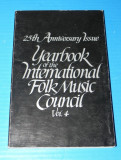 25TH ANNIVERSARY ISSUE YEARBOOK OF THE INTERNATIONAL FOLK MUSIC COUNCIL VOL 4  1972. etnomuzicologie