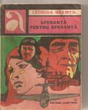 (C5809) LEONIDA NEAMTU - SPERANTA PENTRU SPERANTA, EDITURA ALBATROS, 1980