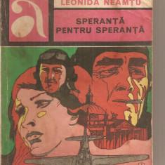 (C5809) LEONIDA NEAMTU - SPERANTA PENTRU SPERANTA, EDITURA ALBATROS, 1980 - Roman