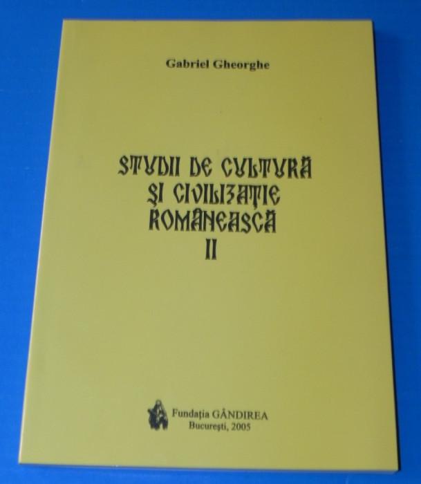 GABRIEL GHEORGHE - STUDII DE CULTURA SI CIVILIZATIE ROMANEASCA VOL 2 - EMINESCU, PROVERBELE ETC
