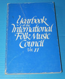 YEARBOOK OF THE INTERNATIONAL FOLK MUSIC COUNCIL VOL 11  1979. etnomuzicologie