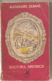 (C5816) ALEXANDRE DUMAS - DOCTORUL MISTERIOS, VOL.1, EDITURA CARTEA ROMANEASCA, 1974, TRADUCERE DE NELI ARSENESCU-COSTINESCU