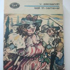 IASII IN CARNAVAL - VASILE ALECSANDRI ( 610 ) - Carte Teatru