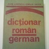 DICTIONAR ROMAN - GERMAN - JEAN LIVESCU * EMILIA SAVIN ( 621 )