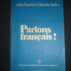 IULIA HASDEU, GABRIELA SARBU - PARLONS FRANCAIS - Curs Limba Franceza