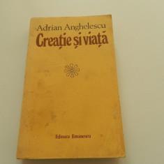 Creatie si viata, Adrian Anghelescu, Editura Eminescu, 1978