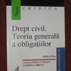 DREPT CIVIL. TEORIA GENERALA A OBLIGATIILOR - Constantin Statescu, Corneliu Barsan (Editia a III-a) - Carte Drept civil