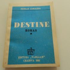 Destine, Nicolae Camalesa, Ed. Varlaam, Craiova, 1991 - Roman