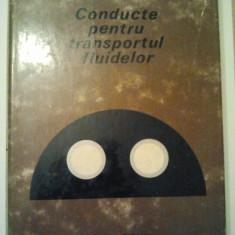 CONDUCTE PENTRU TRANSPORTUL FLUIDELOR - N. N. DRAGHICI ( 640 ) - Carti Constructii