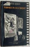 FLORICA SELMARU / TRAIAN SELMARU - TURNEU IN OCCIDENT (SCENARIU CINEMATOGRAFIC) [1955, EDITURA TINERETULUI / coperta J. PERAHIM]