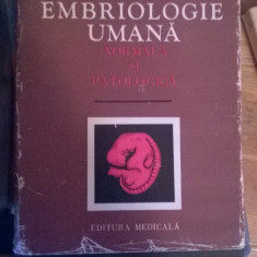 Embriologie umana normala si patologica