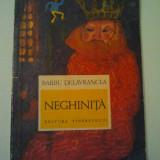 NEGHINITA - BARBU DELAVRANCEA ( 652 ) - Carte de povesti