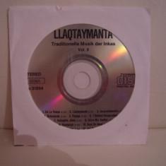 Vand cd Llaqtaymanta-Traditionelle Musik der Inkas vol II, original, raritate!fara coperti - Muzica Chillout Altele