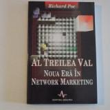 AL TREILEA VAL, NOUA ERA IN NETWORK MARKETING de RICHARD POE, 1999 - Carte Marketing