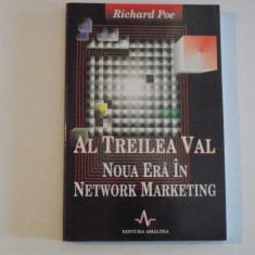 AL TREILEA VAL, NOUA ERA IN NETWORK MARKETING de RICHARD POE, 1999 - Carte Marketing