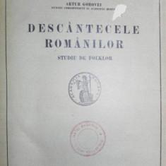 DESCANTECELE ROMANILOR, STUDIU DE FOLKLOR de ARTUR GOROVEI, 1931 - Carte Fabule