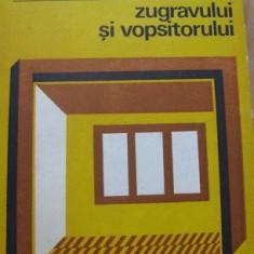Cartea zugravului si a vopsitorului de C. Tisicura