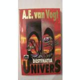 """CY - A.E. van Vogt """"DESTINATIA UNIVERS"""" / Editura RAO"""