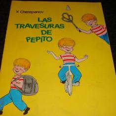 Y. Cherepanov - Las traversuras de Pepito - ed Raduga 1974 - in limba spaniola - Carte educativa