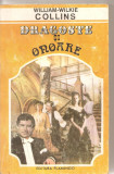 (C5744) WILLIAM WILKIE COLLINS - DRAGOSTE SI ONOARE, EDITURA FLAMINGO, 1993, TRADUCERE DE DANIELA TRUTIA