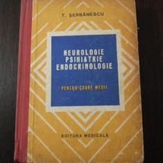 NEUROLOGIE, PSIHIATRIE, ENDOCRINOLOGIE -- Tudor Serbanescu -- 1978, 311 p. - Carte Neurologie