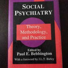 SOCIAL PSYCHIATRY - THEORY, METHODOLOGY AND PRACTICE-- Paul E. Bebbington -- 1991, 425 p. - Carte stiinta psihiatrie