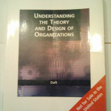UNDERSTANDING THE THEORY AND DESIGN OF ORGANIZATIONS - INTELEGEREA TEORIEI SI PROIECTARII ORGANIZATIILOR { 20 X 25 } ( AS 25 )