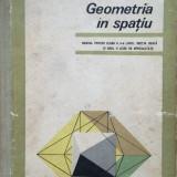 GEOMETRIA IN SPATIU - N. N. Mihaileanu, C. Ionescu-Bujor, C. Ionescu-Tiu - Manual scolar didactica si pedagogica, Clasa 10, Didactica si Pedagogica, Matematica