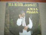 AMZA PELLEA Nea Marin de peste Olt disc vinyl electrecord lp momente vesele, VINIL