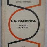 Florica Dumitrescu - I. A. Candrea, Lingvist si Filolog