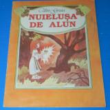 CALIN GRUIA - NUIELUSA DE ALUN. ILUSTRATII DE FRANCISC KALAB - Carte de povesti