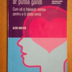DACA DRAGOSTEA AR PUTEA GANDI-ALON GRATCH - Carte Psihologie