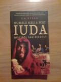 e0  C.K. Stead - Numele meu a fost Iuda. Discipol sau Diavol?