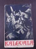 KALEVALA - EPOPEE FINLANDEZA POPULARA -- Elias Lonnrot -- 1959, 887 p., Alta editura