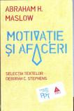 Abraham H.Maslow - Motivatie si afaceri