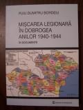 MISCAREA LEGIONARA IN DOBROGEA ANILOR 1940 - 1944 IN DOCUMENTE - (2014)