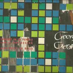 GEORGE GERSHWIM - CONCERT IN FA PENTRU PIAN SI ORCHESTRA, RHAPSODY IN BLUE (DISC VINIL, LP) - Muzica Clasica electrecord